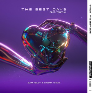 Sam Feldt & Karma Child – The Best Days